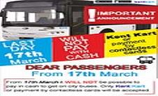 Only Kent Kart or payment by Contactless Cards  in City Buses from 17th March